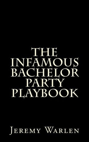 The Infamous Bachelor Party Playbook: A Scavenger Hunt For The Mild & The Wild