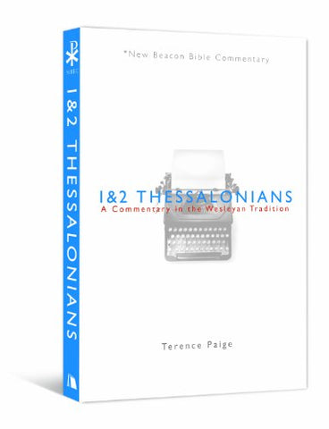 NBBC, 1 & 2 Thessalonians: A Commentary in the Wesleyan Tradition (New Beacon Bible Commentary)