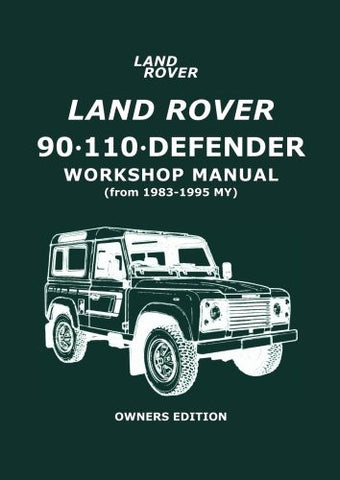 Land Rover 90 - 110 - Defender Workshop Manual 1983-1995 MY
