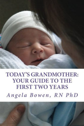 Today's Grandmother: Your Guide to the First Two Years: A lot has changed since you had your baby! The how-to book to become an active and e