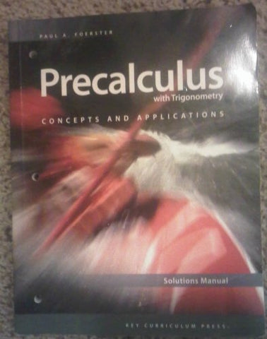 Precalculus with Trigonometry: Concepts and Applications, Solutions Manual