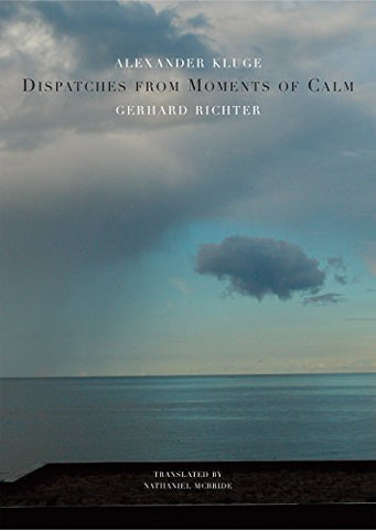 Dispatches from Moments of Calm (The German List)