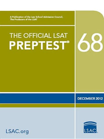 The Official LSAT PrepTest 68: (Dec. 2012 LSAT)