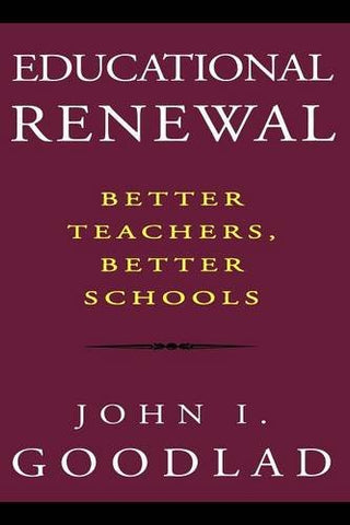 Educational Renewal: Better Teachers, Better Schools