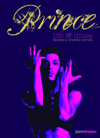 Prince: Life and Times: Revised and Updated Edition