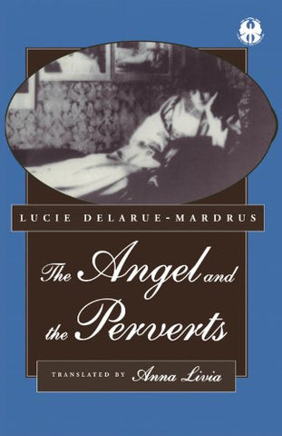 The Angel and the Perverts (The Cutting Edge: Lesbian Life and Literature Series)