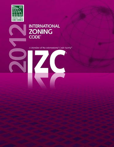2012 International Zoning Code (International Code Council Series)