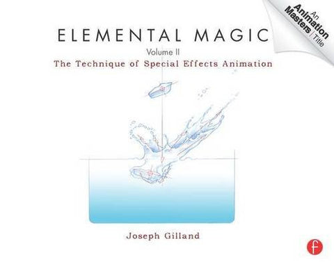 Elemental Magic, Volume II: The Technique of Special Effects Animation (Animation Masters Title)