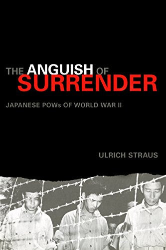 The Anguish of Surrender: Japanese POWs of World War II (An Adst-Dacor Diplomats and Diplomacy Book)