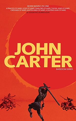 John Carter: Barsoom Series (7 Novels) A Princess of Mars; Gods of Mars; Warlord of Mars; Thuvia, Maid of Mars; Chessmen of Mars; Master Min