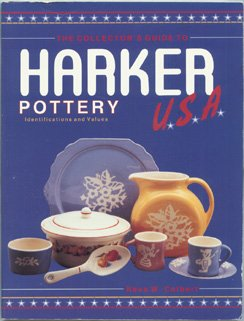 The Collector's Guide to Harker Pottery U.S.A.: Identification and Value Guide