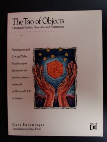 Tao of Objects: A Beginner's Guide to Object-Oriented Programming