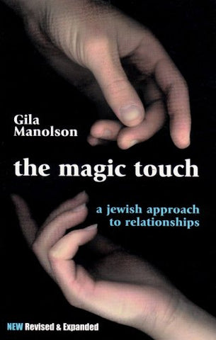 The Magic Touch : A Jewish Approach to Relationships