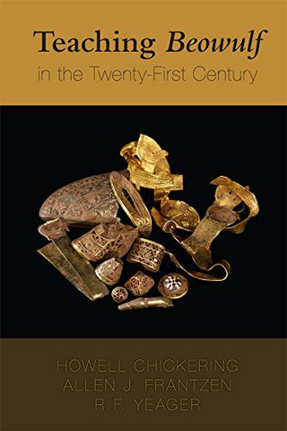 Teaching Beowulf in the Twenty-First Century (MEDIEVAL & RENAIS TEXT STUDIES)