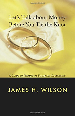 Let's Talk about Money before You Tie the Knot: A Guide to Premarital Financial Counseling