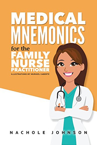 Medical Mnemonics for the Family Nurse Practitioner