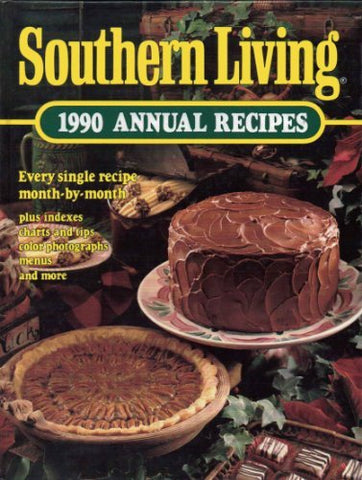 Southern Living: 1990 Annual Recipes (Southern Living Annual Recipes)