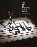 The Art of Writing Your Name: Urban Calligraphy and Beyond