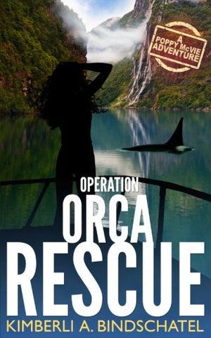 Operation Orca Rescue: Feisty Agent Poppy McVie Travels to Norway to  Take Down a Killer Whale Captor, an Outdoor Adventure Travel Novel (Po