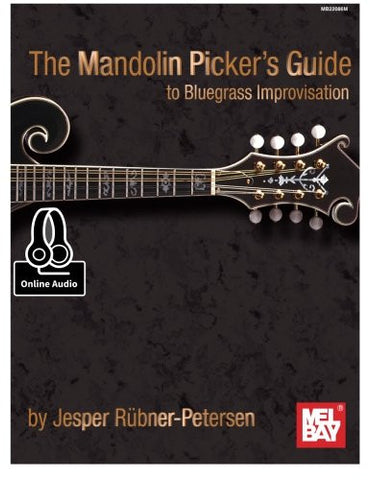 The Mandolin Picker's Guide to Bluegrass Improvisation