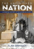The Unfinished Nation: A Concise History of the American People Volume 1 (STAND ALONE BOOK)