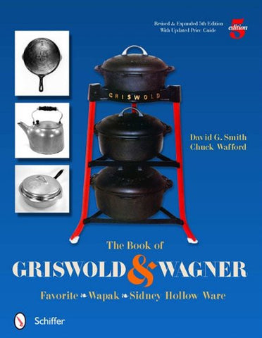 The Book of Griswold and Wagner: Favorite Wapak, Sidney Hollow Ware