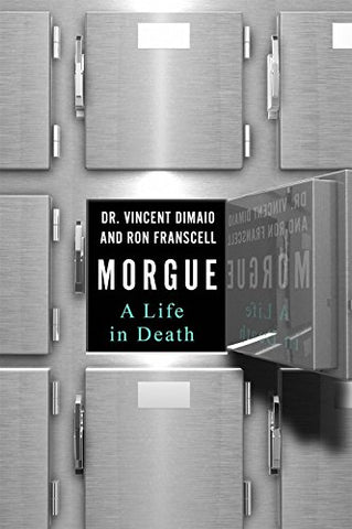 Morgue: A Life in Death