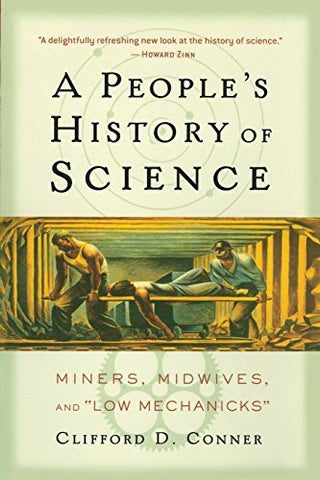 A People's History of Science: Miners, Midwives, and Low Mechanicks