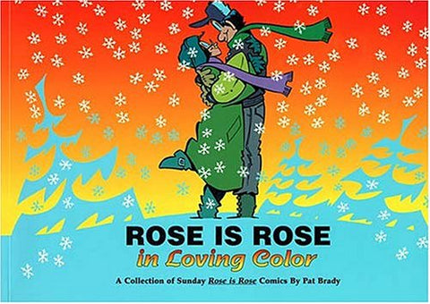 Rose Is Rose in Loving Color A Collection of Sunday Rose Is Rose Comics