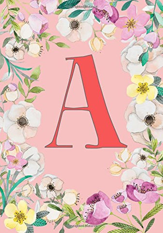 A: Monogram Pink Blossom, Initial A Notebook (journal, composition, scrapbook) for Notes and Study Paperback 7 x 10 (Monogram Initial name notebook) (Volume 1)