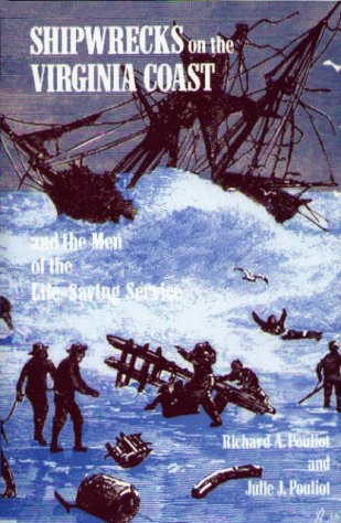 Shipwrecks on the Virginia Coast and the Men of the Life Saving Service