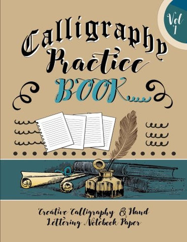 Calligraphy Practice Book : Creative Calligraphy  & Hand Lettering Notebook Paper: 4 Styles of Calligraphy Practice Paper Feint Lines With O