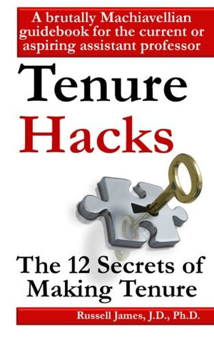 Tenure hacks: The 12 secrets of making tenure