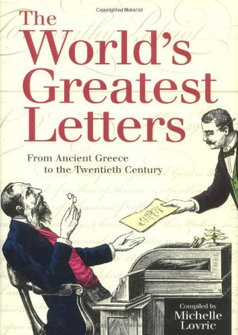 The World's Greatest Letters: From Ancient Greece to the Twentieth Century