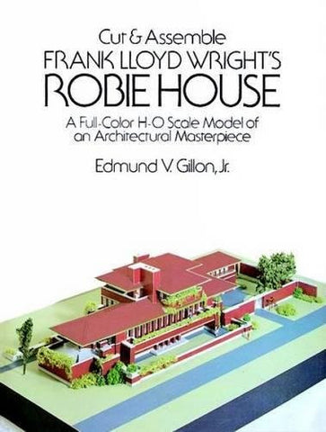 Cut & Assemble Frank Lloyd Wright's Robie House: A Full-Color Paper Model (Dover Children's Activity Books)