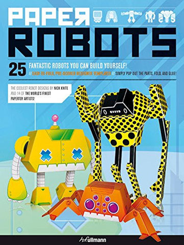Paper Robots: 25 Fantastic Robots You Can Build Yourself