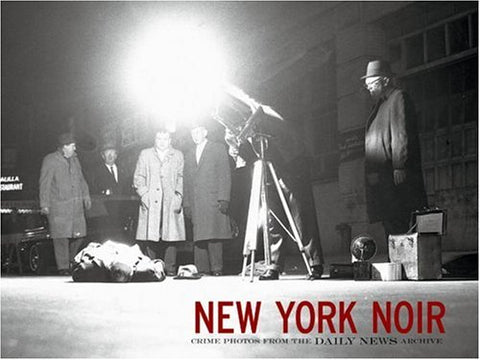 New York Noir: Crime Photos from the Daily News Archive