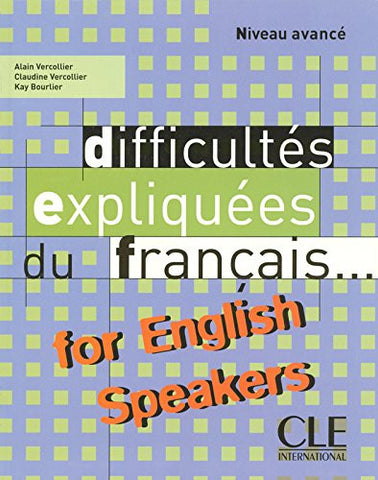 Difficultes Expliquees Du Francais for English Speakers Textbook (Intermediate/Advanced A2/B2) (English and French Edition)