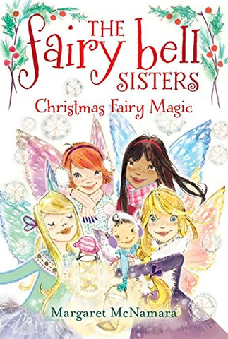 The Fairy Bell Sisters #6: Christmas Fairy Magic