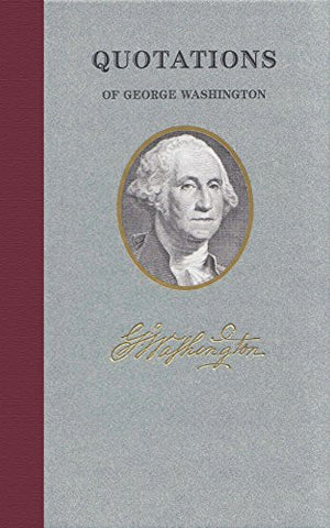 Quotations of George Washington (Great American Quote Books)
