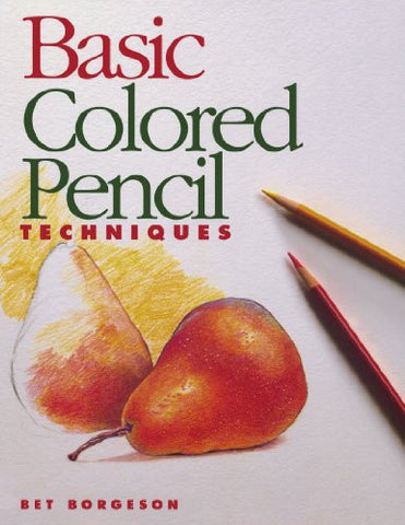 Basic Colored Pencil Techniques (Basic Techniques)