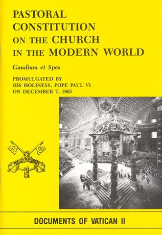 Pastoral Constitution on the Church in the Modern World: Gaudium Et Spes