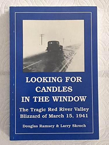 Looking for Candles in the Window: The Tragic Red River Valley Blizzard of March 15th 1941
