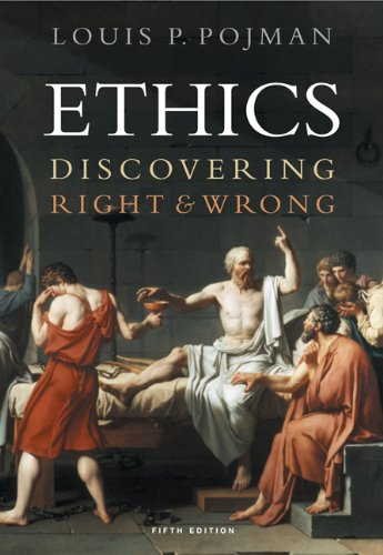 Ethics: Discovering Right and Wrong