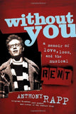 Without You: A Memoir of Love, Loss, and the Musical Rent