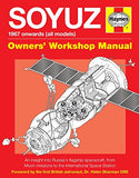 Soyuz Owners' Workshop Manual: 1967 onwards (all models) - An insight into Russia's flagship spacecraft, from Moon missions to the Internati
