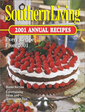 Southern Living 2001: Annual Recipes (Southern Living Annual Recipes, 2001)