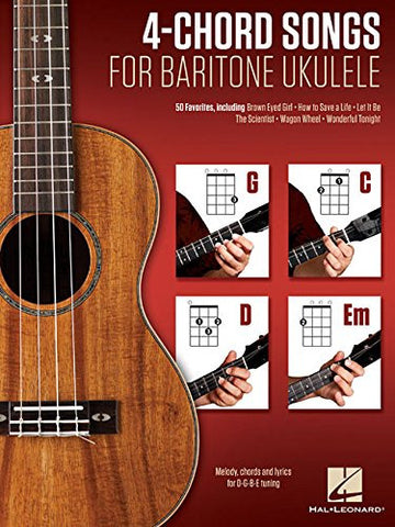 4-Chord Songs for Baritone Ukulele (G-C-D-Em): Melody, Chords and Lyrics for D-G-B-E Tuning
