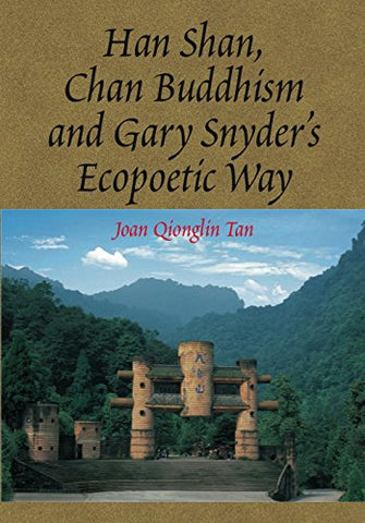 Han Shan, Chan Buddhism and Gary Snyder's Ecopoetic Way (The Sussex Library of Asian Studies)
