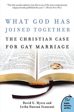 What God Has Joined Together: The Christian Case for Gay Marriage